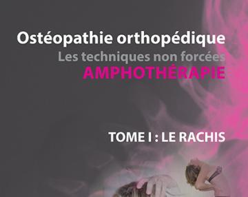 Ostéopathie orthopédique - Les techniques non forcées - AMPHOTHERAPIE - Tome 1
